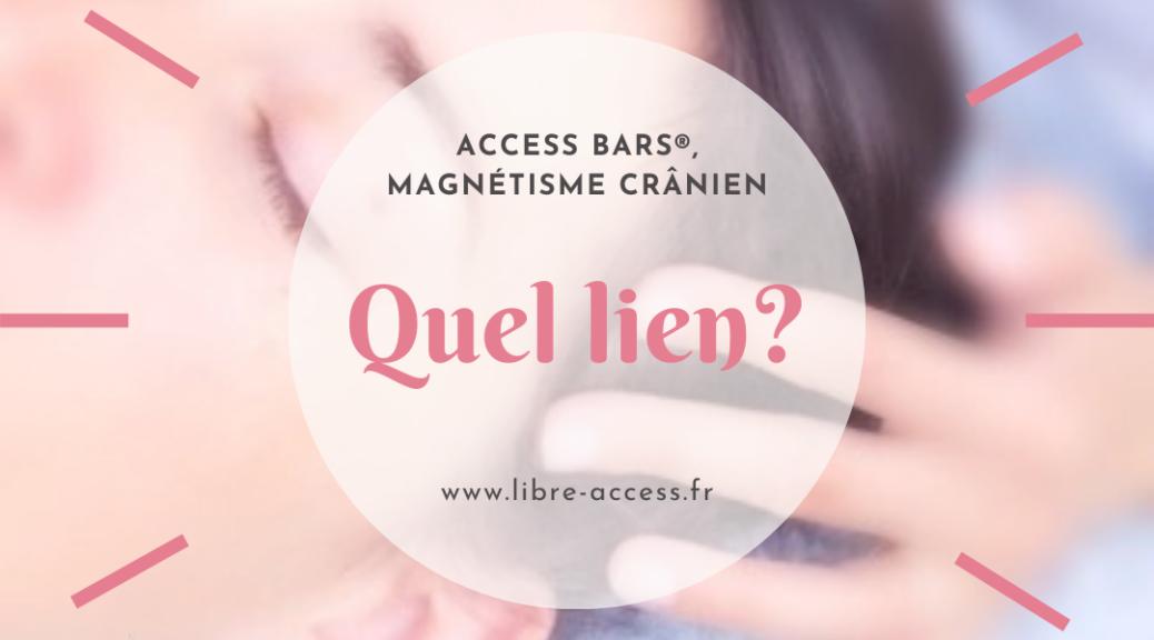 access bars magnétisme crânien libre access séance énergétique