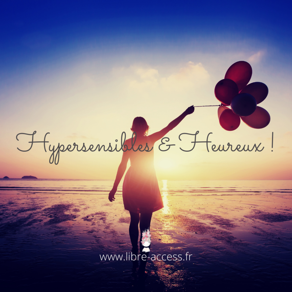 hypersensibilité hypersensibilite hypersensible julie lancel coach développement personnel bien-être pnl psychologie positive coaching en ligne énergétique reiki usui lahochi access bars guidance cartomancie tarot oracles poitiers montamisé libre access