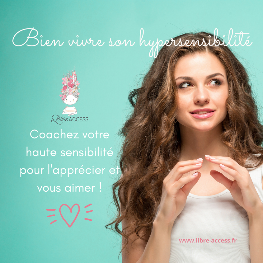 hypersensibilité hypersensibilite hypersensible libre access coaching thérapie therapies Julie Lancel Poitiers