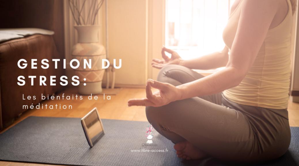 les bienfaits de la méditation gestion du stress émotions julie lancel libre access coach en développement personnel poitiers montamisé vienne