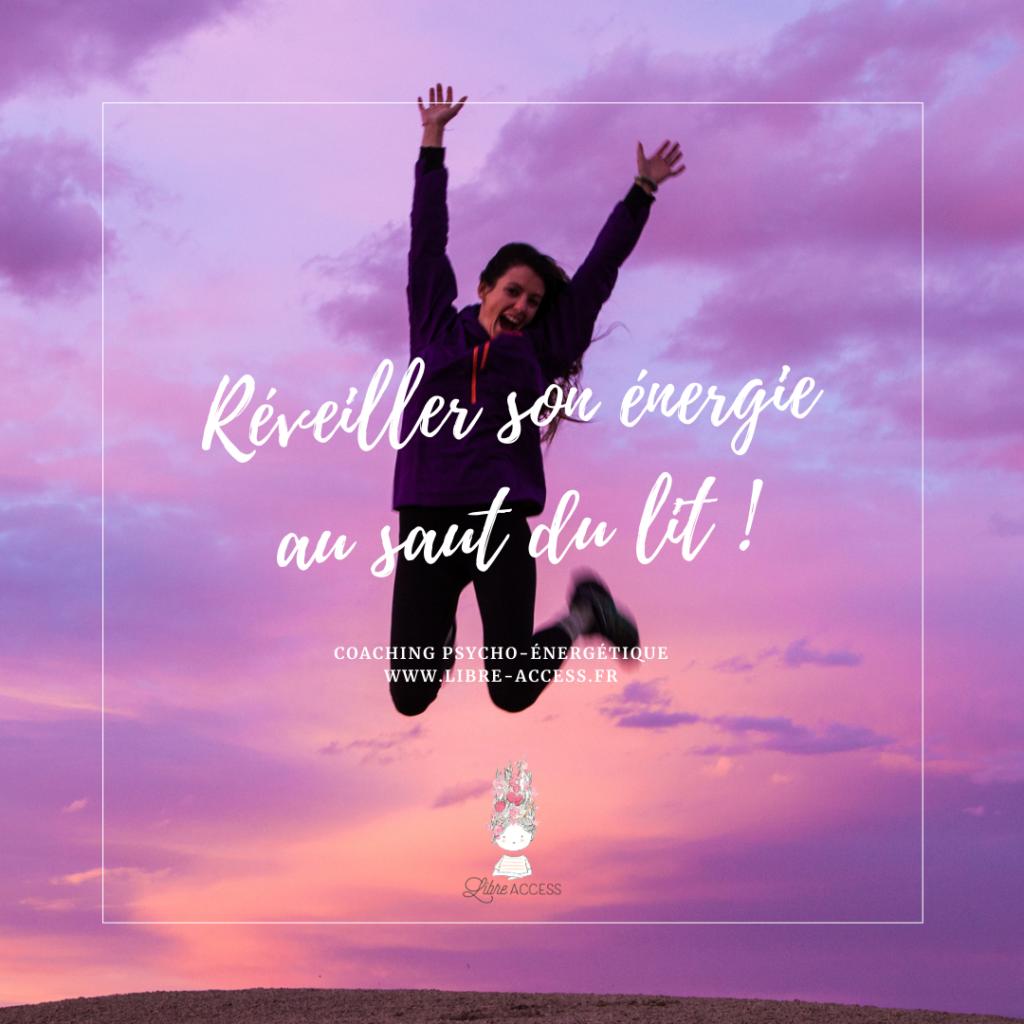 réveiller son énergie au saut du lit gestion du stress émotions julie lancel libre access coach en développement personnel poitiers montamisé vienne