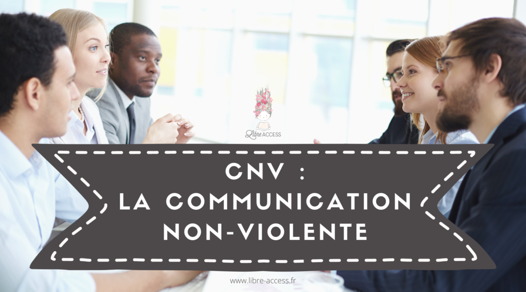 CNV communication non-violente gestion du stress émotions julie lancel libre access coach en développement personnel poitiers montamisé vienne